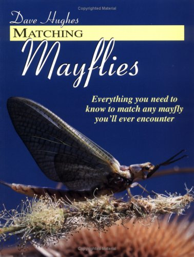9781571882608: Matching Mayflies: Everything You Need to Know to Match Any Mayfly You'll Ever Encounter