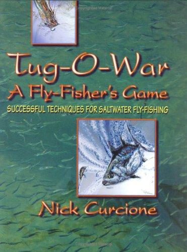 Tug-O-War: Fly-Fisher's Game: Curcione, Nick
