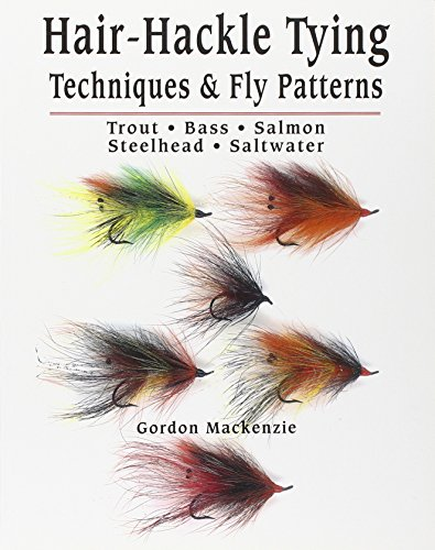 Hair-Hackle Tying Techniques & Fly Patterns (1571882685) by Gordon MacKenzie