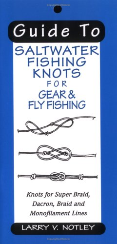 9781571882738: Guide To Saltwater Fishing Knots for Gear & Fly Fishing: Knots for Super Braid, Dacron, Braid and Monofilament Lines