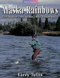 9781571882745: Alaska Rainbows: Fly-Fishing for Trout, Salmon & Other Alaskan Species (River Journal)