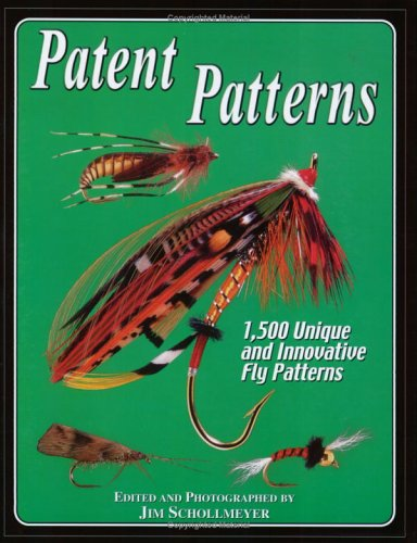 Patent Patterns: 1,500 Unique and Innotavive Fly Patterns