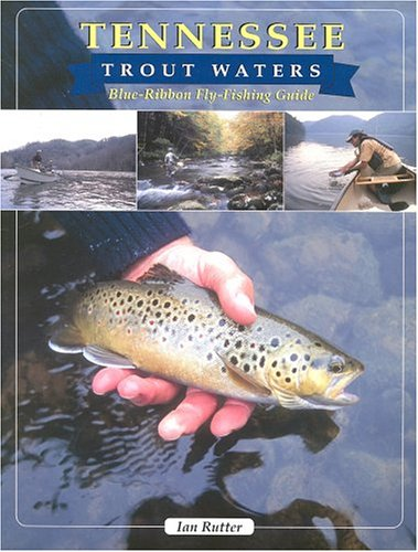 9781571882943: Tennessee Trout Waters: Blue-Ribbon Fly-Fishing Guide