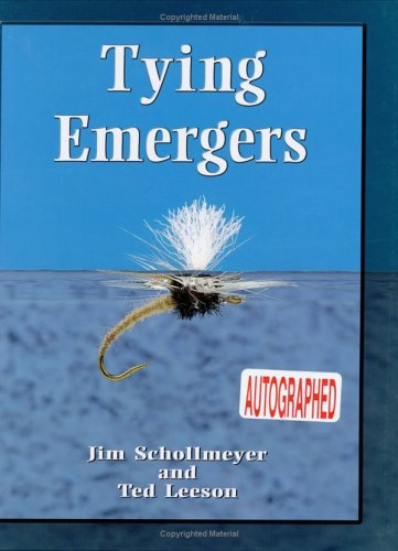 Tying Emergers: A Complete Guide: Schollmeyer, Jim, Leeson, Ted