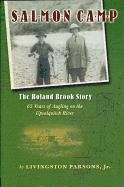 Salmon Camp: The Boland Brook Story: Parsons, Livingston, Jr.