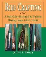 Rod Crafting: Hatton, Jeffrey L.