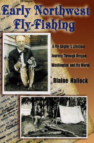 9781571883865: Early Northwest Fly-Fishing: A Fly-Angler's Lifetime Journey Through Oregon, Washington, and the World