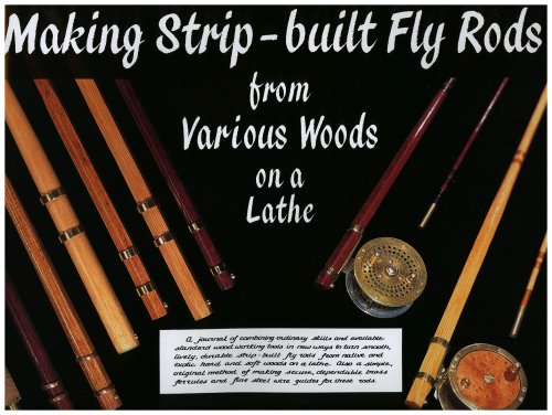 Making Strip-Built Fly Rods from Various Woods on a Lathe: Betts, John