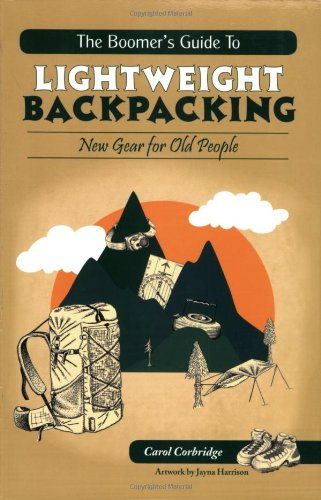 9781571884428: The Boomer's Guide to Lightweight Backpacking: New Gear for Old People