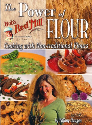 9781571884459: The Power of Flour: Cooking With Non-traditional Flours