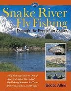 9781571884589: Snake River Fly-Fishing: Through the Eyes of an Angler-Guide