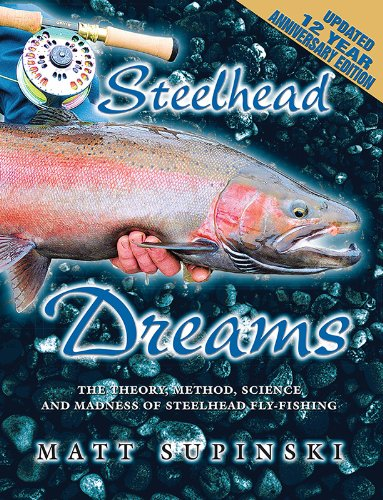 9781571885029: Steelhead Dreams: The Theory, Method, Science and Madness of Great Lakes Steelhead Fly-Fishing