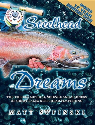 9781571885128: Steelhead Dreams: The Theory, Method, Science and Madness of Steelhead Fly-Fishing