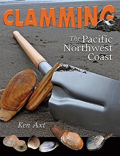 9781571885272: Clamming The Pacific Northwest Coast (Road Trip)