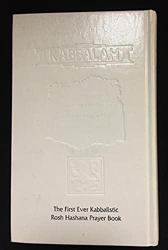 The Kabbalistic Rosh Hashana Prayer Book: Berg, Rav