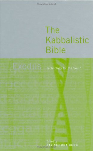 The Kabbalistic Bible: Exodus.: Yehuda Berg.