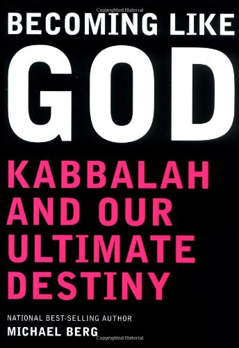9781571892423: Becoming Like God: Kabbalah and Our Ultimate Destiny