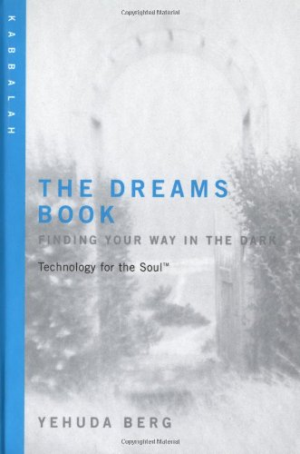 9781571892492: The Dreams Book: Technology for the Soul--Finding Your Way in the Dark: Kabbalah