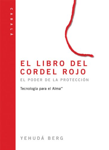 El libro del cordel rojo: The Red String Book, Spanish-Language Edition: Berg, Yehuda