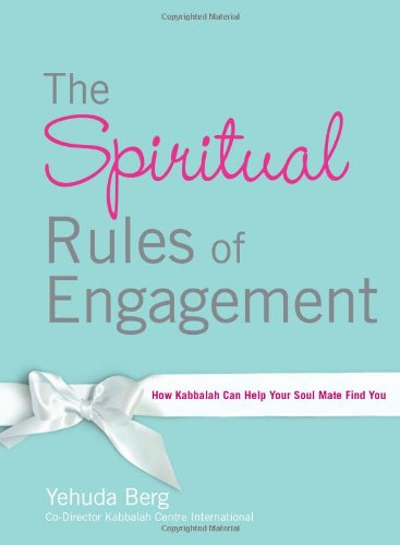 9781571895929: The Spiritual Rules of Engagement: How Kabbalah Can Help Your Soul Mate Find You