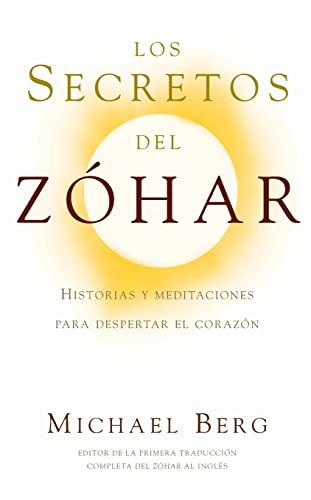Los Secretos del Zóhar: Historias y Meditaciones para Despertar el Corazón (Spanish ...