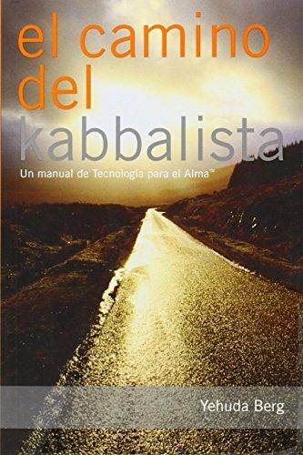 El Camino del Kabbalista: Un manual del usuario de Tecnología para el Alma (Spanish Edition)...