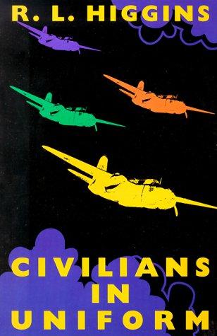 Civilians in Uniform: R. L. Higgins