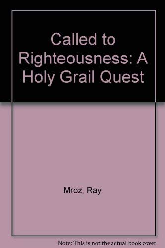 9781571971180: Called to Righteousness: A Holy Grail Quest