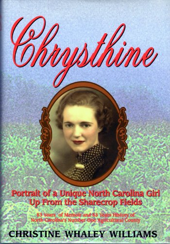 Chrysthine: Portrait of a Unique North Carolina Girl Up from the Sharecrop Fields: Williams, ...