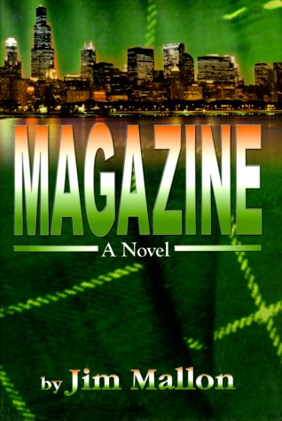 Magazine : A Novel.: MALLON, Jim.