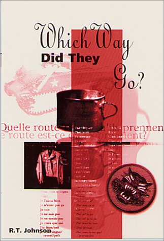 Which Way Did They Go?: Johnson, R.T.