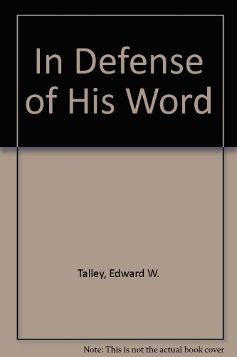 9781571972682: In Defense of His Word