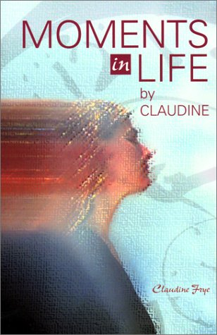 9781571972835: Moments in Life by Claudine