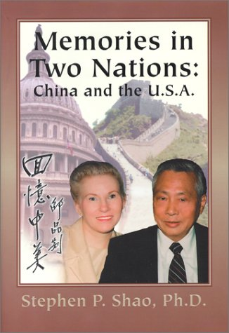 The Memories in Two Nations: China and the U.S.a: Shao, Stephan P.