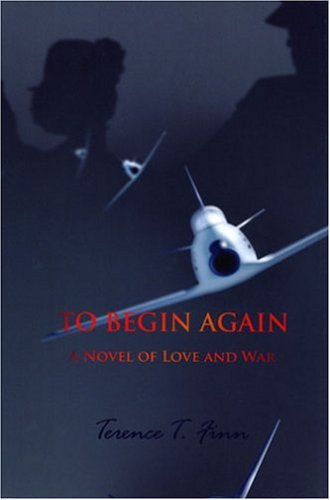 9781571974624: To Begin Again: A Novel of Love and War