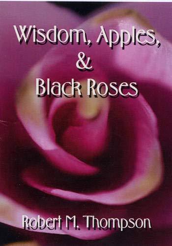 9781571974846: Wisdom, Apples, & Black Roses