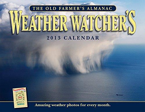 9781571985781: The Old Farmer's Almanac 2013 Weather Watcher's Calendar (Old Farmer's Almanac (Calendars))