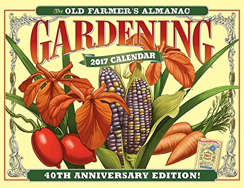 The Old Farmer 39 S Almanac Gardening 2017 Calendar By Old Farmer 39 S Almanac Corporate Author