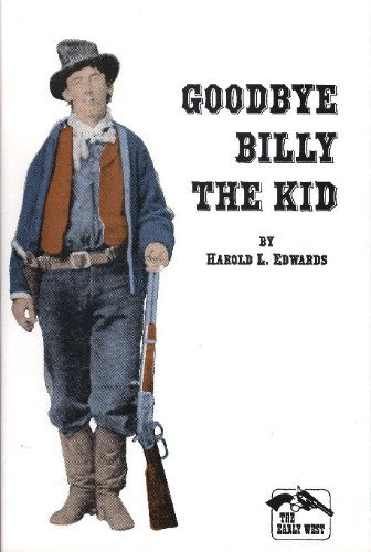 9781572080003: Goodbye Billy the Kid (The Early West)