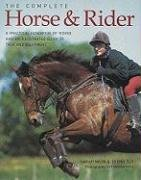 9781572151192: The Complete Horse & Rider: A Practical Handbook of Riding and an Illustrated Guide to Tack and Equipment