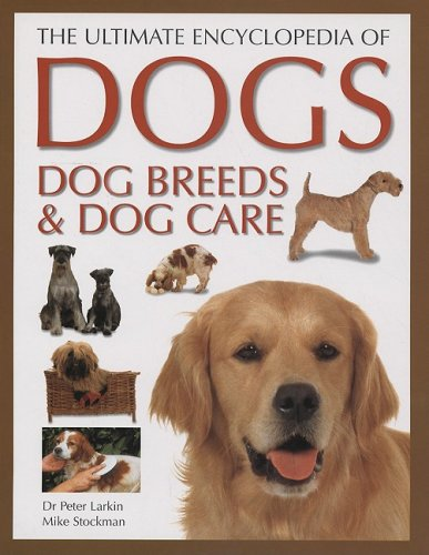 9781572151260: The Ultimate Encyclopedia of Dogs, Dog Breeds & Dog Care