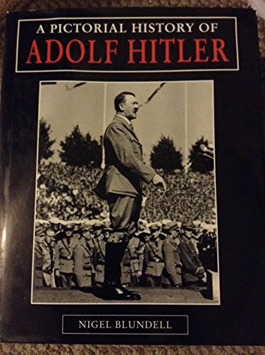 9781572151376: A Pictorial History of Adolf Hitler