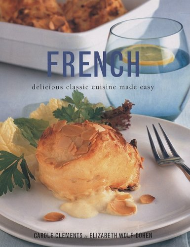French : Delicious Class Cuisine Made Easy: Carole Clemmons