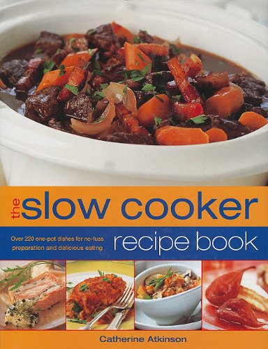 9781572151659: The Slow Cooker Recipe Book: Over 220 One-Pot Dishes for No-Fuss Preparation and Delicious Eating