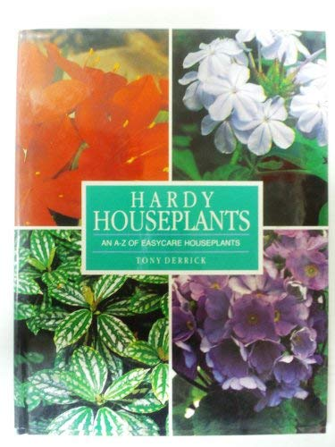 Hardy houseplants an a z of easy care houseplants by derrick tony j g pr 9781572151703 - Hardy houseplants ...