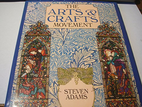 The Arts & Crafts Movement: Adams, Steven