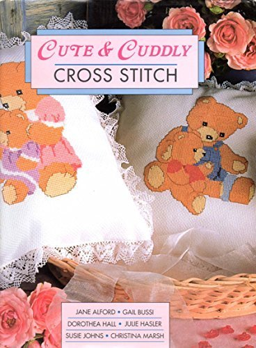 Cute & Cuddly Cross Stitch: Alford, Jane, Bussi,
