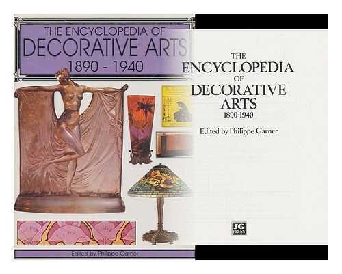 The Encyclopedia of Decorative Arts 1890-1940: Garner, Philippe; Editor