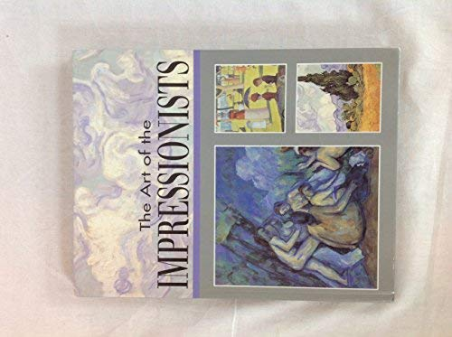 9781572152489: The Art of the Impressionists