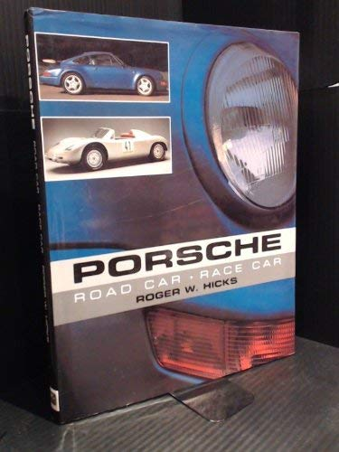 Porsche: Road Car, Race Car (9781572152502) by Roger W. Hicks
